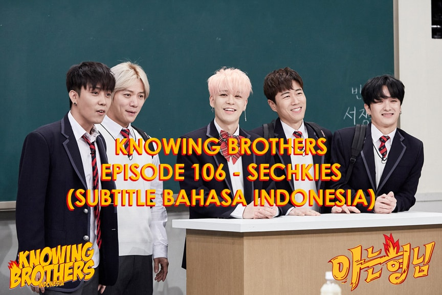 Knowing Brothers eps 106 – Sechs Kies
