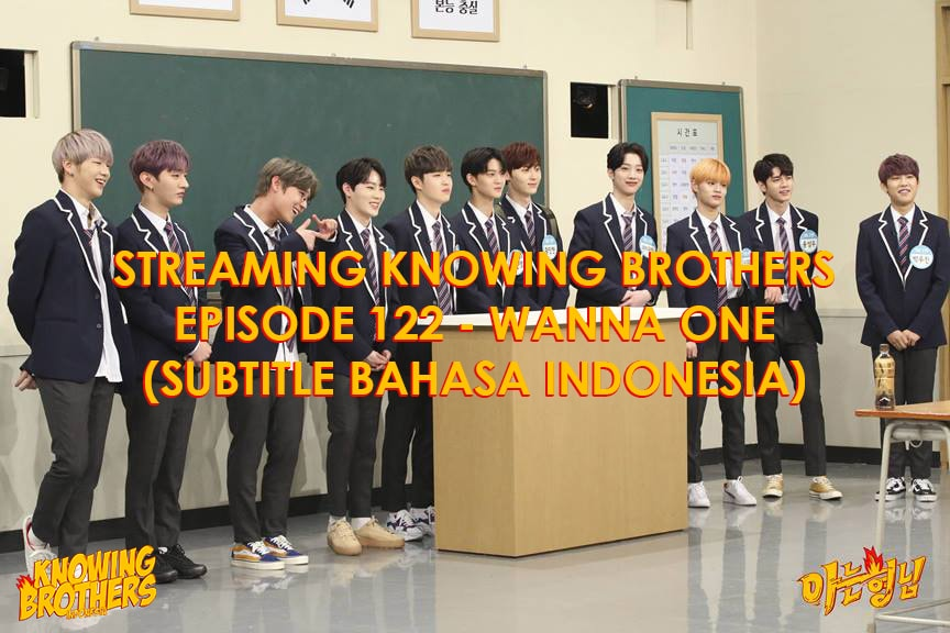 Knowing Brothers eps 122 – Wanna One