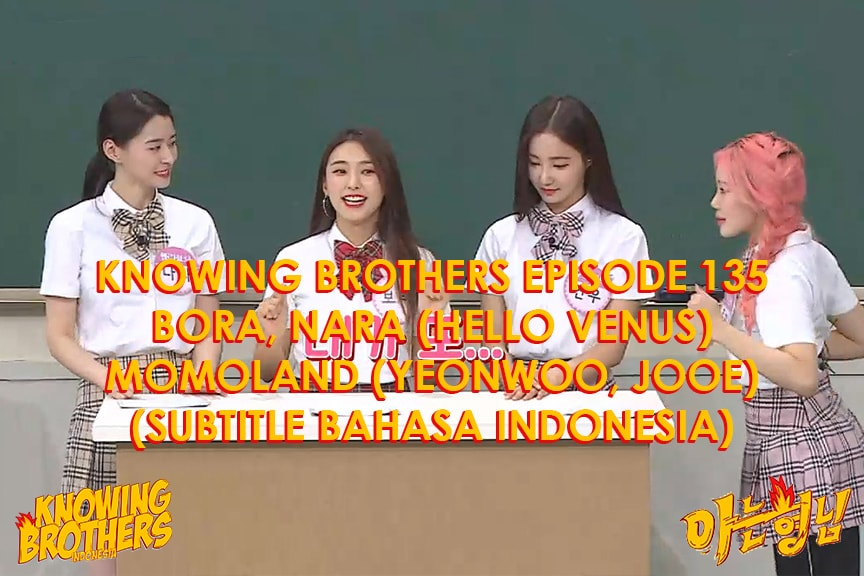 Knowing Brothers eps 135 – Bora, Nara, Yeonwoo & JooE