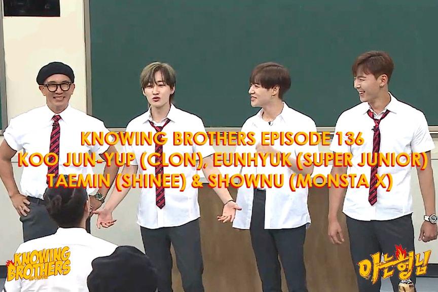 Knowing Brothers eps 136 – Koo Jun-yup, Eunhyuk, Taemin & Shownu