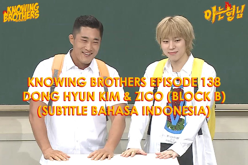 Knowing Brothers eps 138 – Kim Dong-hyun & Zico