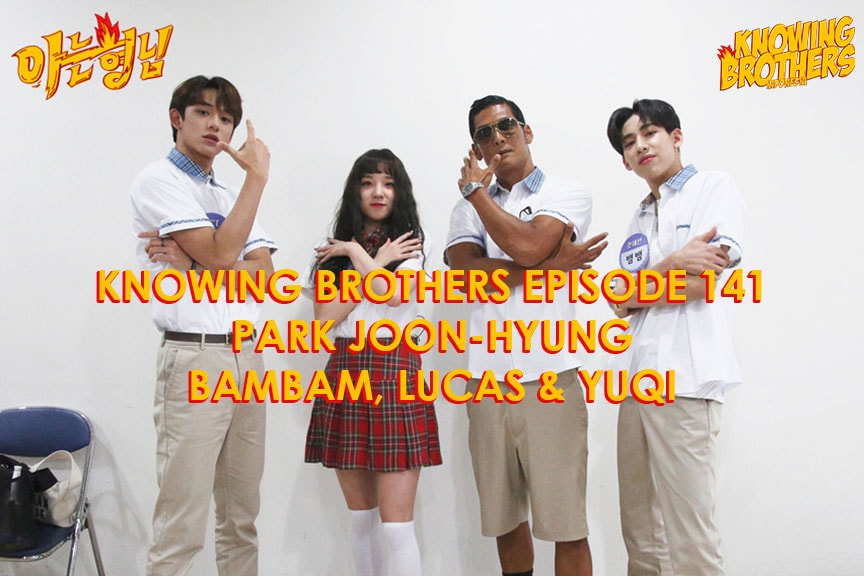 Knowing Brothers eps 141 – Park Joon, BamBam, Lucas & Yuqi