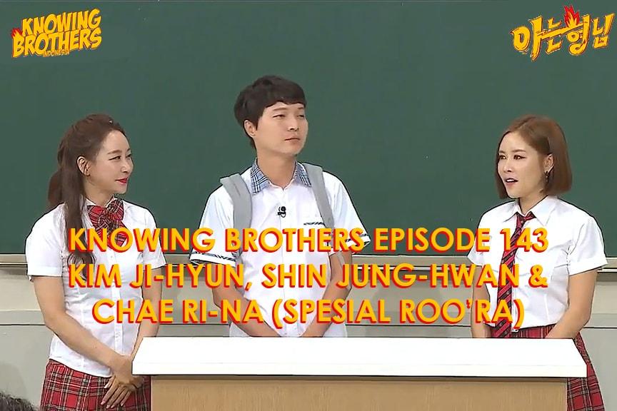 Knowing Brothers eps 143 – Kim Ji-hyun, Shin Jung-hwan & Chae Ri-na