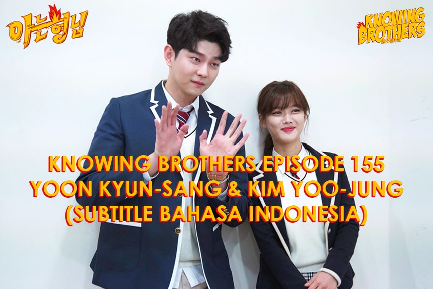 Knowing Brothers eps 155 – Yoon Kyun-sang & Kim Yoo-jung