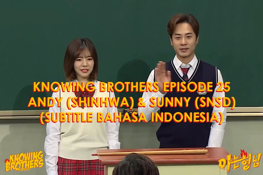 Knowing Brothers eps 25 – Andy & Sunny