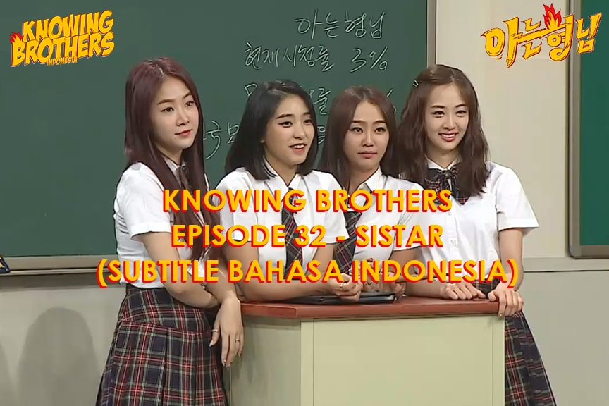 Knowing Brothers eps 32 – Sistar