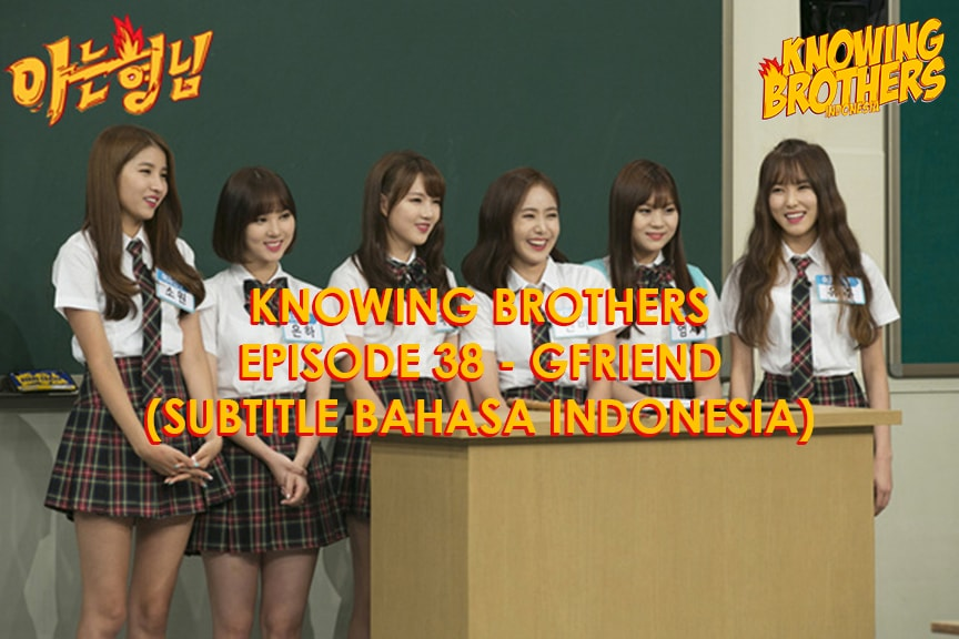 Knowing Brothers eps 38 – GFriend