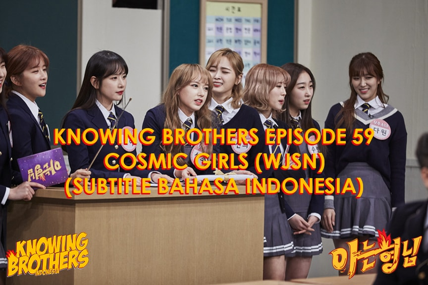 Knowing Brothers eps 59 – Cosmic Girls