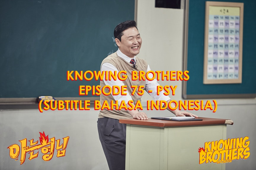 Knowing Brothers eps 75 – Psy